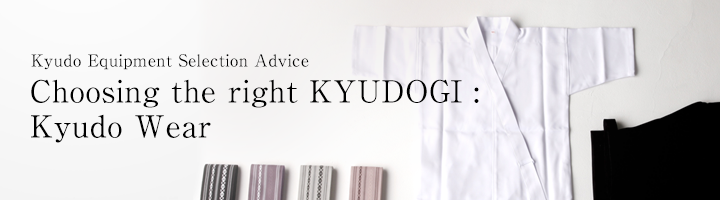 Kyudo Equipment Selection Advice Choosing the right KYUDOGI :Kyudo Wear