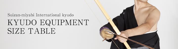 Suizan-miyabi International kyudo KYUDO EQUIPMENT SIZE TABLE