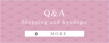 Q&A Shopping and kyudogu